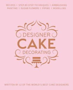 Designer Cake Decorating book Emma Ivane