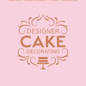 Designer Cake Decorating book Emma Ivane